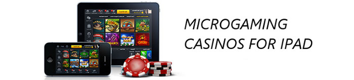 Microgaming iPad Casinos List